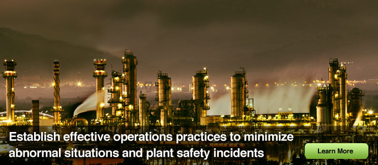 Establish effective operations practices to minimize abnormal situations and plant safety incidents.